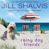 Jill Shalvis - Rainy Day Friends: A Novel (Unabridged)  artwork
