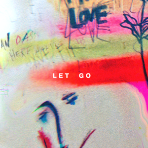 Hillsong Young & Free - Let Go