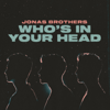 Jonas Brothers - Who's In Your Head  artwork