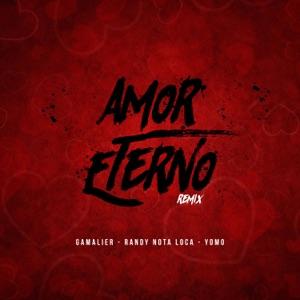 Yomo, Randy nota Loca & Gamalier - Amor Eterno (Remix)