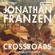 Jonathan Franzen - Crossroads