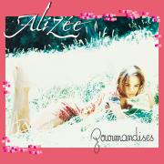 Gourmandises - Alizée - Alizée