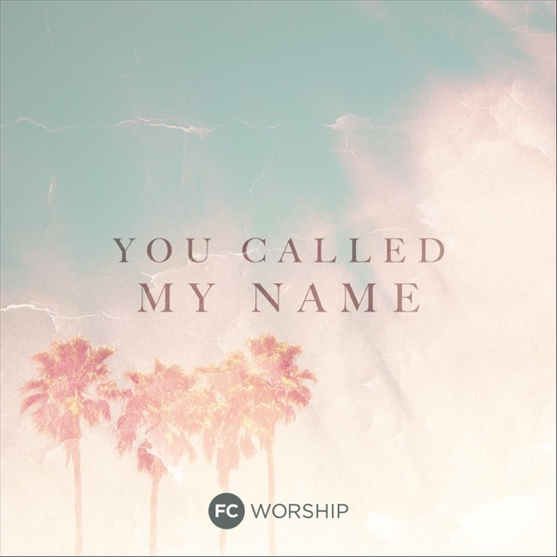 You Called My Name - Single
