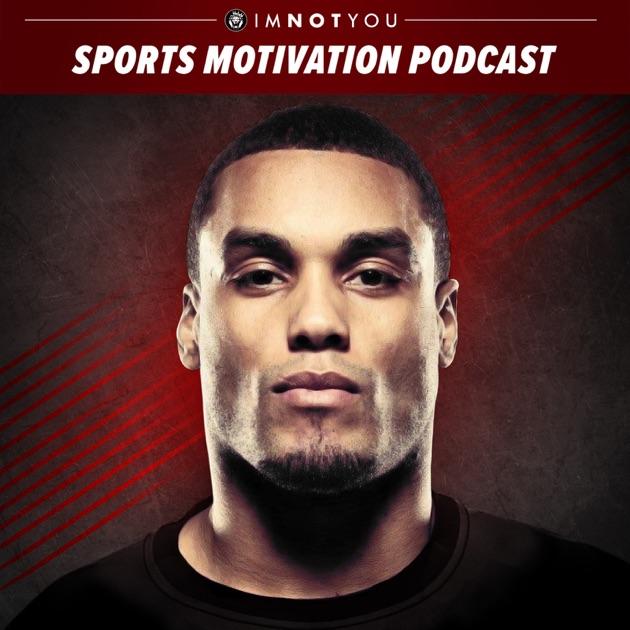 Sports Motivation Podcast By Im Not You Mindset Strategies