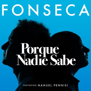 Porque Nadie Sabe (feat. Nahuel Pennisi) - Single Mp3 Download