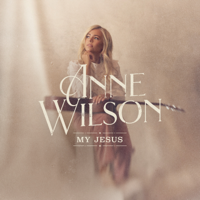 Album My Jesus - Anne Wilson