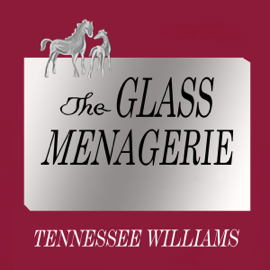 The Glass Menagerie: Acting Edition (Unabridged) audiobook