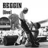 beggin-live-single