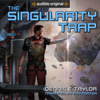 Dennis E. Taylor - The Singularity Trap (Unabridged)  artwork