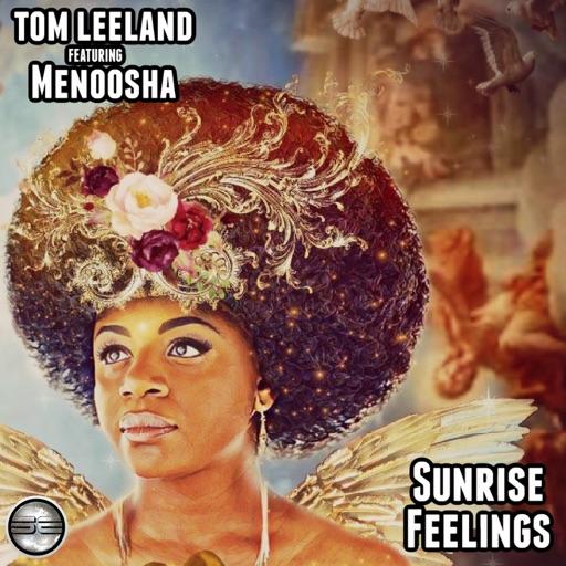 Sunrise Feelings (feat. Menoosha) - Single by Tom Leeland