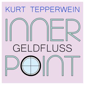 Kurt Tepperwein - Inner Point - Geldfluss
