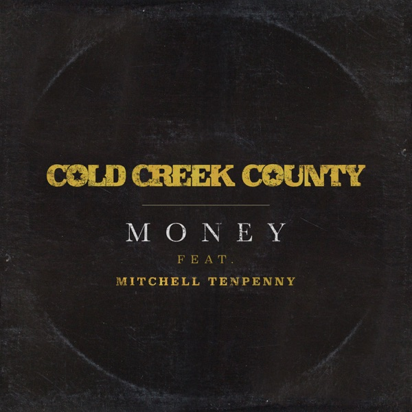 Cold Creek County - Money