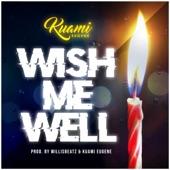 Kuami Eugene - Wish Me Well