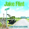 Jake Flint-Long Road Back Home