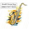 Разные артисты - Smooth Lounge Jazz: Dinner Party Music, Instrumental Jazz обложка