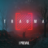 I Prevail - TRAUMA artwork