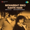 Mohabbat Isko Kahte Hain Original Motion Picture Soundtrack