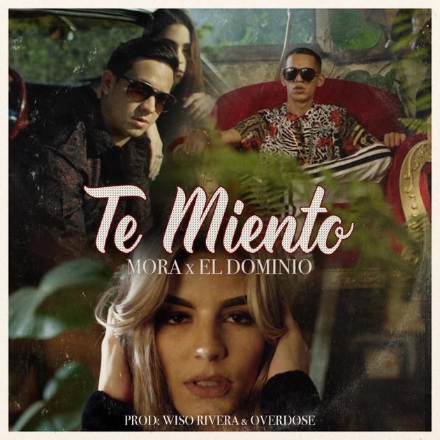 Mora & Ele a el Dominio – Te Miento – Single [iTunes Plus M4A] | iplusall.4fullz.com