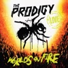World's on Fire (Live), The Prodigy