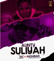 Sic - Aunty Suliyah (feat. MohBad) - Single