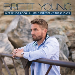 Brett Young – Weekends Look a Little Different These Days [iTunes Plus AAC M4A]