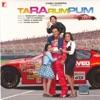 Ta Ra Rum Pum Original Motion Picture Soundtrack