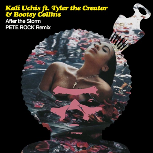 Kali Uchis - After the Storm (feat. Tyler, The Creator & Bootsy Collins) [Pete Rock Remix] - Single