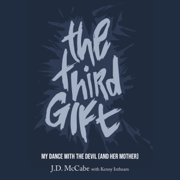 The Third Gift: My Dance with the Devil (and Her Mother) (Unabridged)