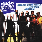 Guard Your Grill / Uptown Anthem