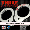 Thief ah Whine - Kirton (Alma Boy)