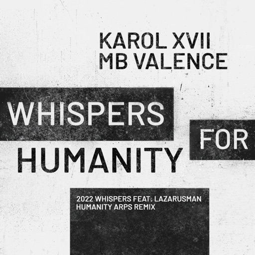Whispers for Humanity - EP by Karol XVII & MB Valence