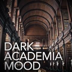 Dark Academia Mood