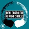Dani Corbalan - No More Chances artwork