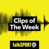 Clips of the Week (talkSPORT)