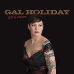 Gal Holiday - The Bottle and the Booze