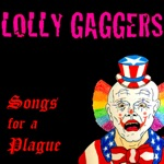 Lolly Gaggers - Songs For a Plague