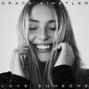 Love Someone - Grace Kinstler mp3