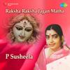 Raksha Raksha Jagan Matha - P. Susheela