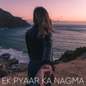 [Download] Ek Pyaar Ka Nagma MP3