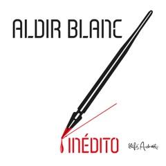 Aldir Blanc Inédito