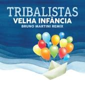 Tribalistas - Velha Infância (feat. Bruno Martini)