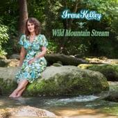 Irene Kelley - Wild Mountain Stream