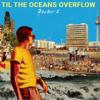 Fischer-Z - Til the Oceans Overflow Grafik