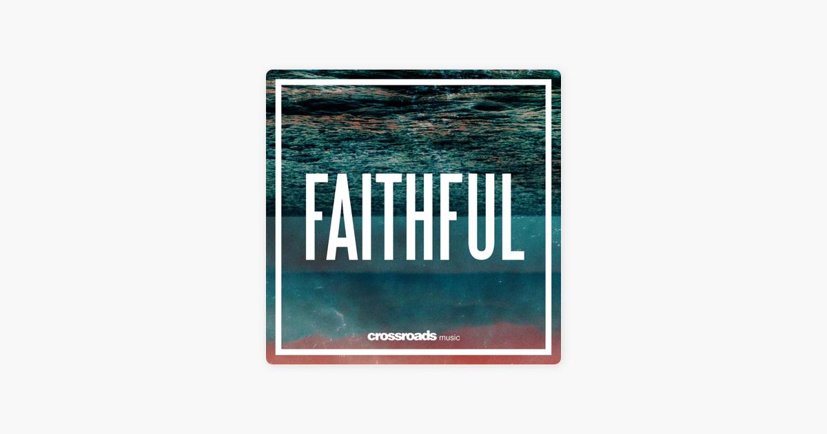 Faithful - Single by Crossroads Music on Apple Music Image