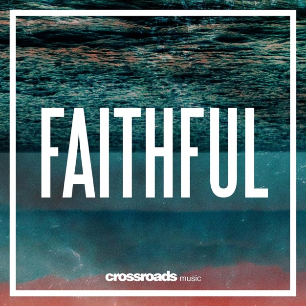 Faithful by Crossroads Music