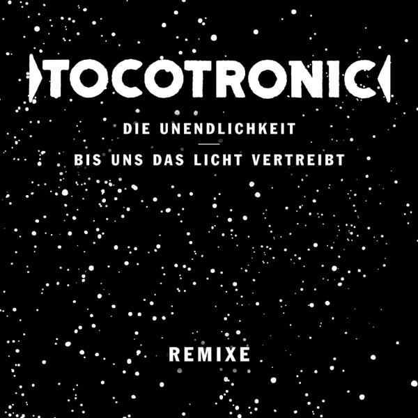 Die Unendlichkeit / Bis uns das Licht vertreibt (Remixe) (by Tocotronic)