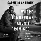 Where Tomorrows Aren't Promised (Unabridged) - Carmelo Anthony Cover Art