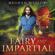 Meghan Maslow - Fairy and Impartial: LGBTQ Fantasy (Starfig Investigation, Book 4) (Unabridged)