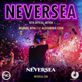 Neversea (feat. Alexandra Stan) [2018 Official Anthem] - Manuel Riva