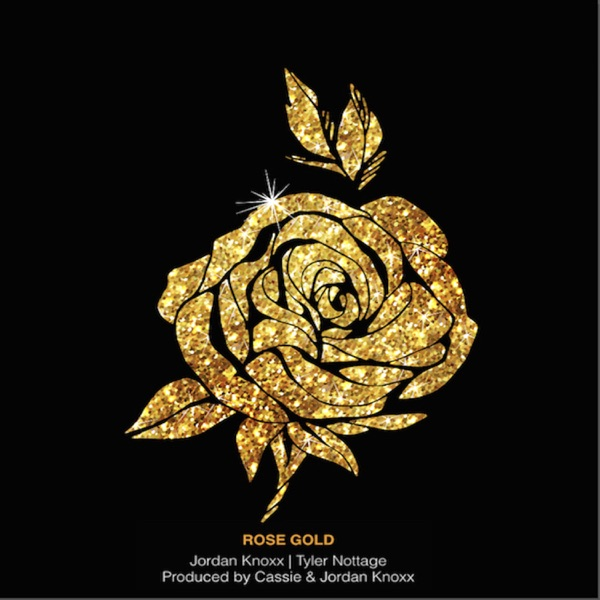 Rose Gold (feat. Tyler Nottage & Cassie) - Single